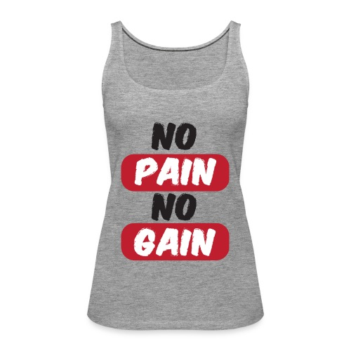 no pain no gain t shirt design fitness - Canotta premium da donna