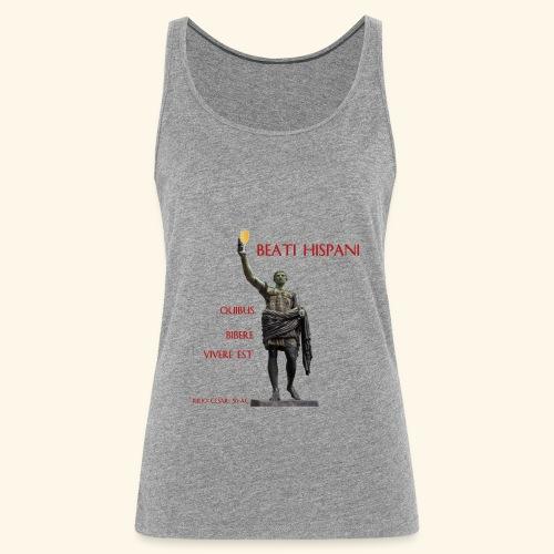 Julio Cesar II Dichosos españoles para quienes beb - Camiseta de tirantes premium mujer