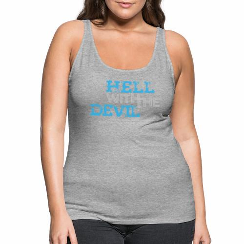 to hell with the devil blau - Frauen Premium Tank Top