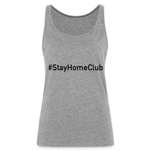 #StayHomeClub - Frauen Premium Tank Top