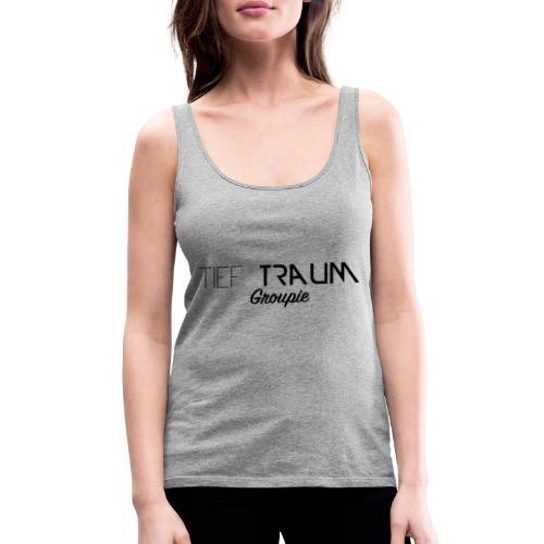 Tief Traum Groupie - Vrouwen Premium tank top