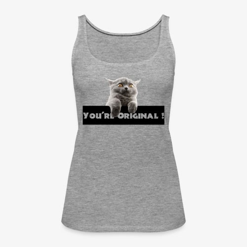 You're original - Débardeur Premium Femme