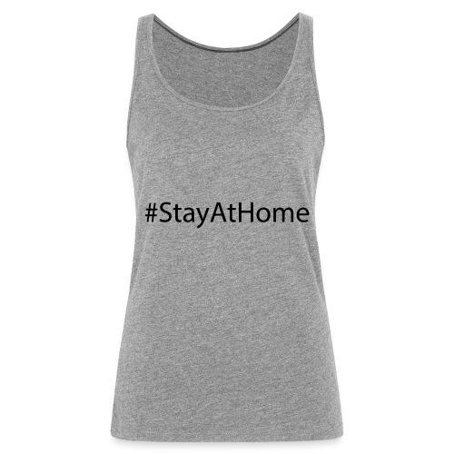 #StayAtHome - Frauen Premium Tank Top