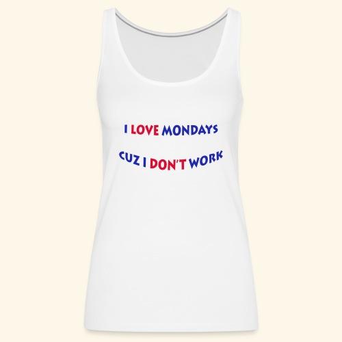 Love Mondays - Frauen Premium Tank Top