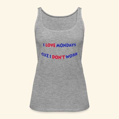 Love Mondays - Frauen Premium Tank Top
