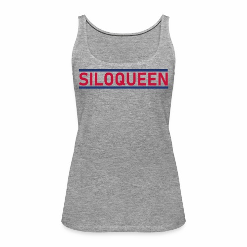 SiloQueen - für die Königin in deinem Stall - Frauen Premium Tank Top