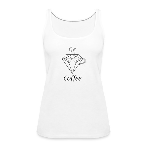 Coffee Diamant - Frauen Premium Tank Top