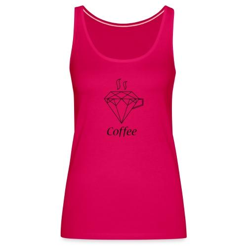 Coffee Diamant - Frauen Premium Tank Top