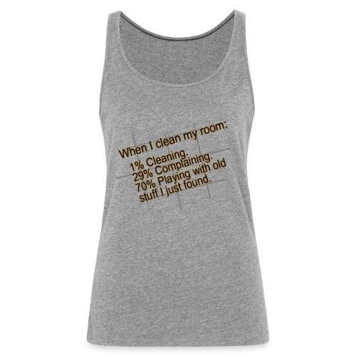 When I clean my room - Camiseta de tirantes premium mujer
