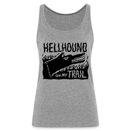 Hellhound on my trail - Women's Premium Tank Top