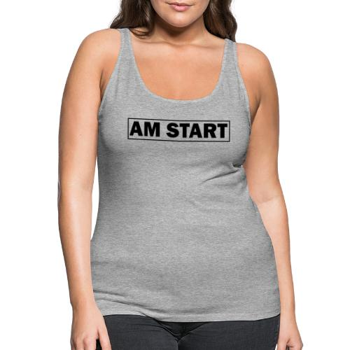 am Start - Frauen Premium Tank Top