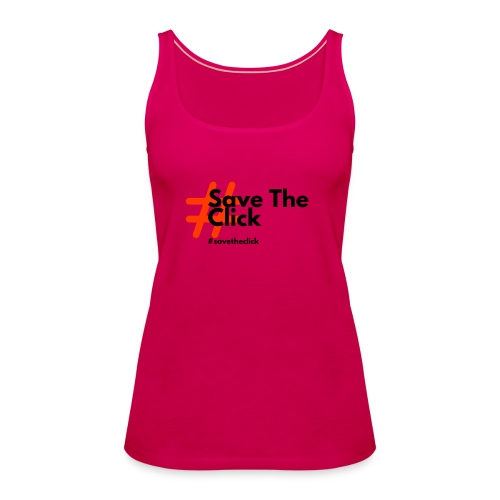 SAVE THE CLICK - Canotta premium da donna