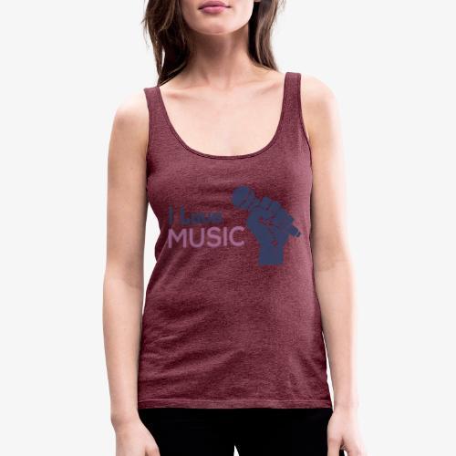 Amo la música - Camiseta de tirantes premium mujer