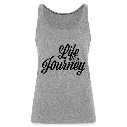Life is a journey - Tank top damski Premium