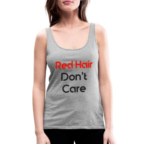 Red hair dont care - Vrouwen Premium tank top