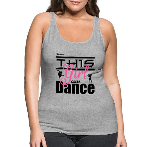 This girl can dance - Vrouwen Premium tank top