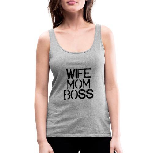 Wife mom boss - Vrouwen Premium tank top