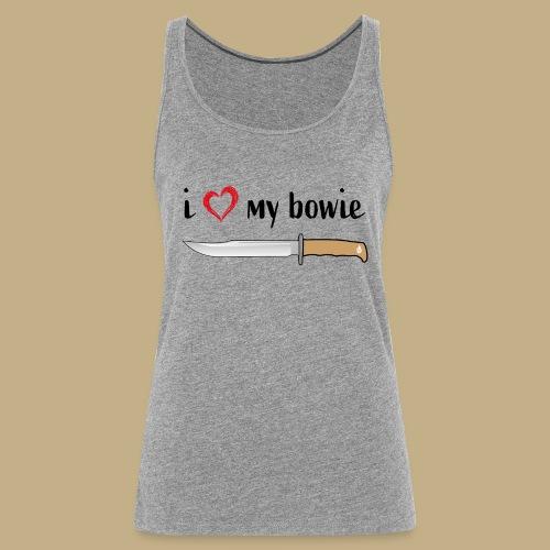 I Love My Bowie - Frauen Premium Tank Top