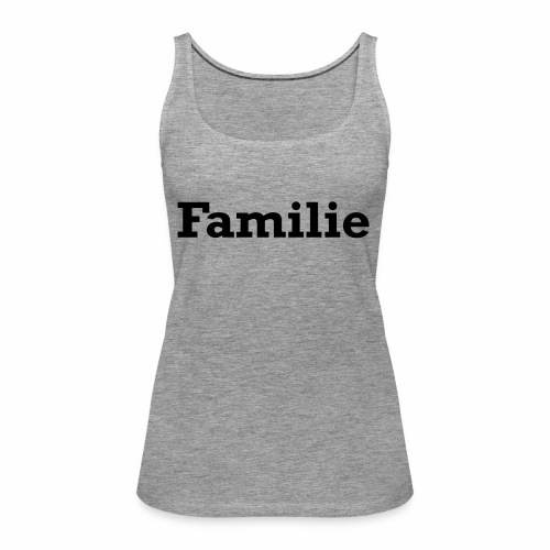 Familie - Frauen Premium Tank Top