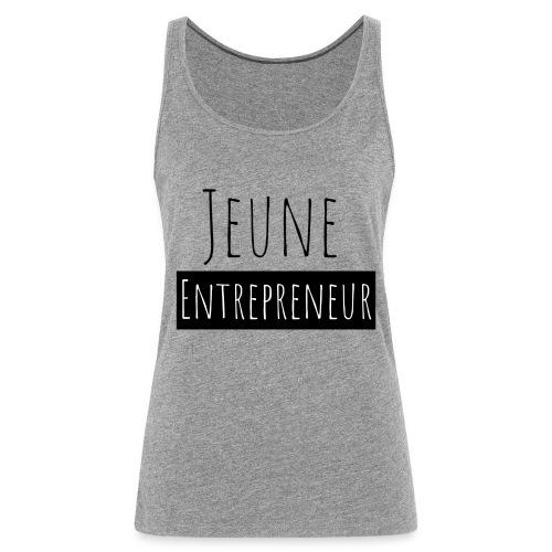 Jeune Entrepreneur - Débardeur Premium Femme