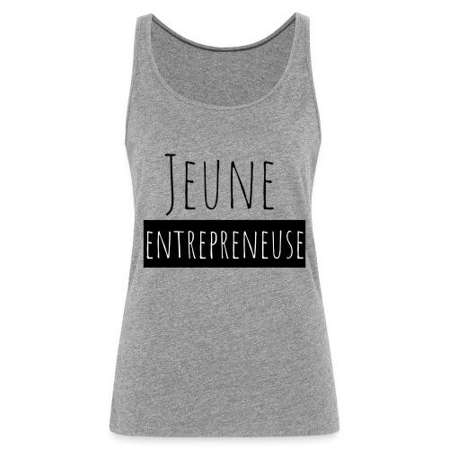 Jeune Entrepreneuse - Débardeur Premium Femme