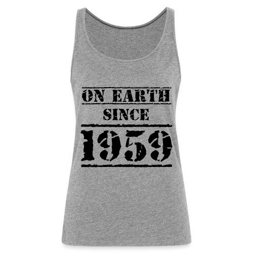 on Earth since 1959 60 Geburtstag Happy Birthday - Women's Premium Tank Top