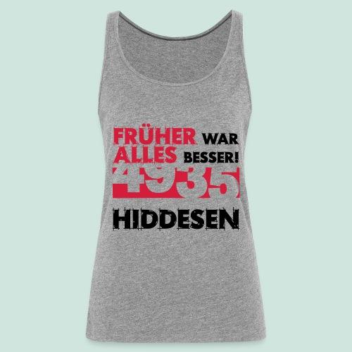 Früher 4935 Hiddesen - Frauen Premium Tank Top