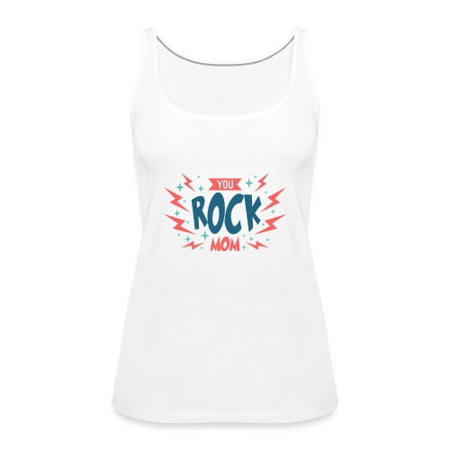 You Rock Mom - Women's Premium Tank Top