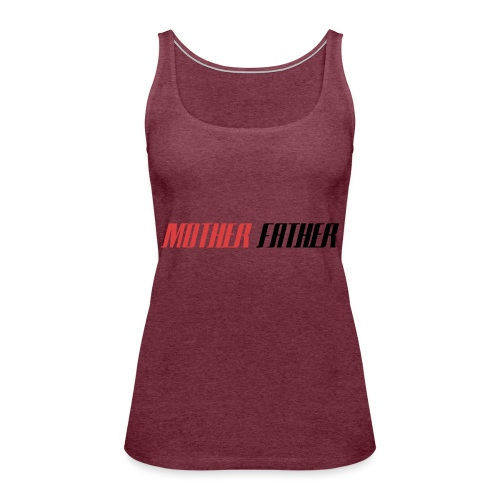 Mother Father - Women's Premium Tank Top