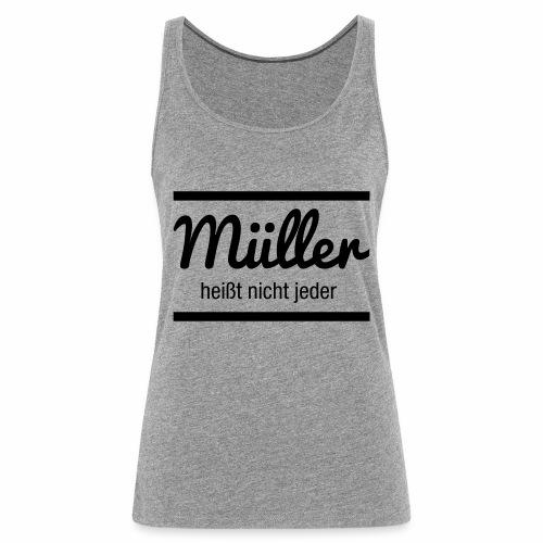 Müller Namensschild - Frauen Premium Tank Top