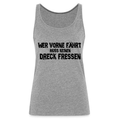 Dreck - Frauen Premium Tank Top