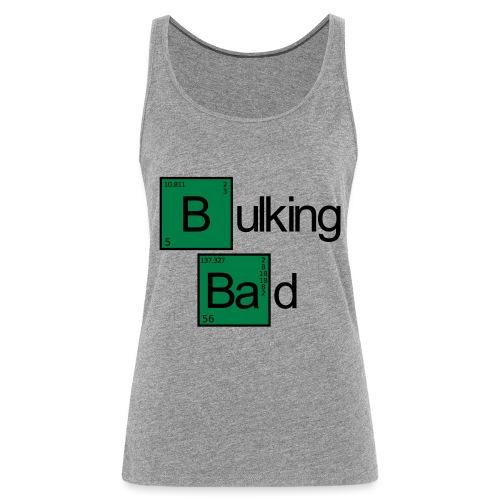Bulking Bad - Frauen Premium Tank Top