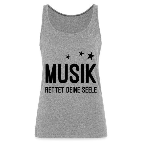 Musik rettet Deine Seele - Frauen Premium Tank Top