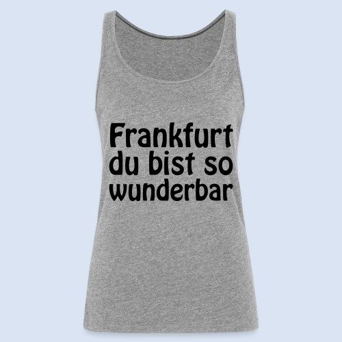FRANKFURT Du bist so - Frauen Premium Tank Top