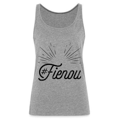 #Fienou - Canotta premium da donna