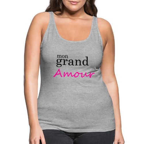Mon grand amour - Débardeur Premium Femme