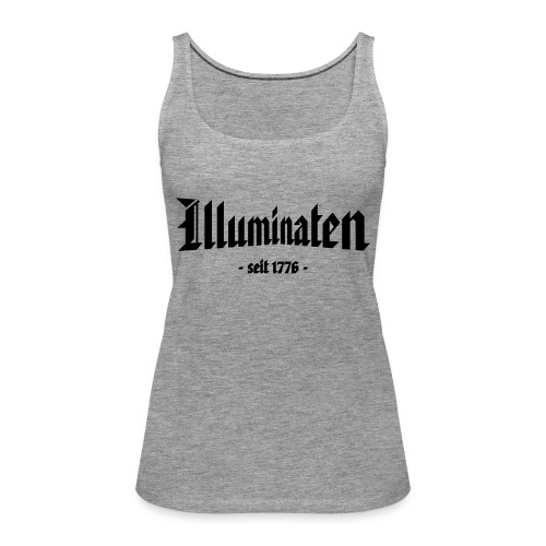 Illuminaten - seit 1776 - - Frauen Premium Tank Top
