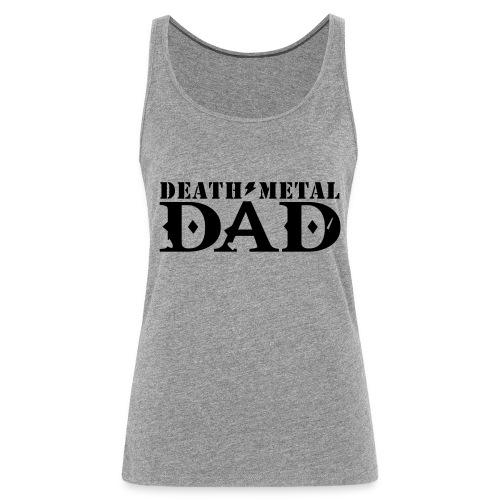 death metal dad - Vrouwen Premium tank top