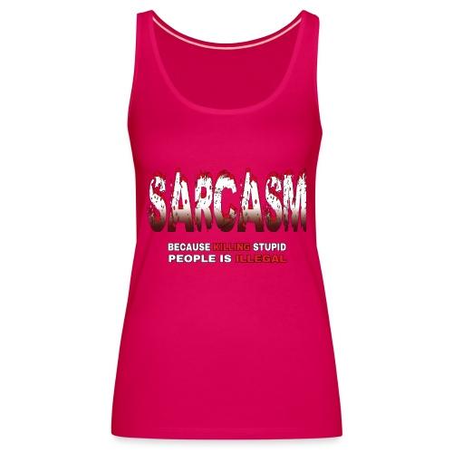 SARCASM - Women's Premium Tank Top