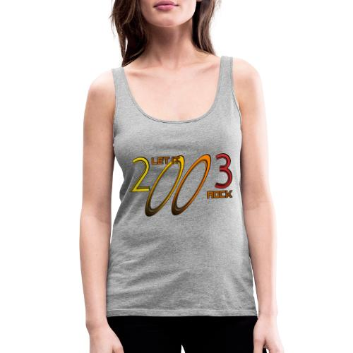 Let it Rock 2003 - Frauen Premium Tank Top