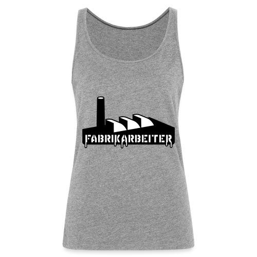 Fabrikarbeiter - Frauen Premium Tank Top