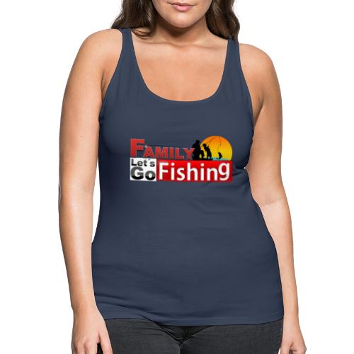 FAMILY LET´S GO FISHING FONDO - Camiseta de tirantes premium mujer