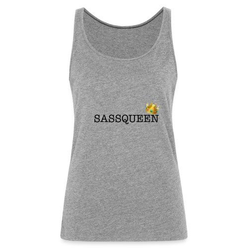 Sassqueen - Women's Premium Tank Top