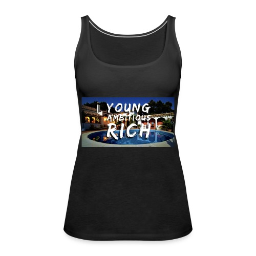 YOUNG, AMBITIOUS, YOUNG - Women's Premium Tank Top