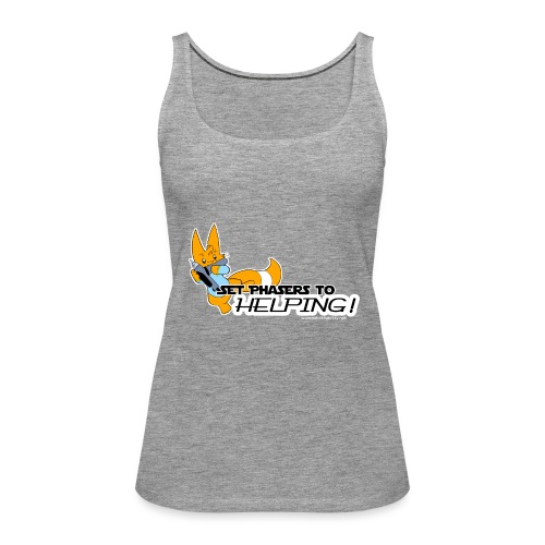 Set Phasers to Helping - Women's Premium Tank Top