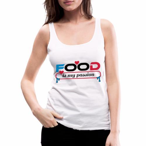 Food is my passion - Frauen Premium Tank Top