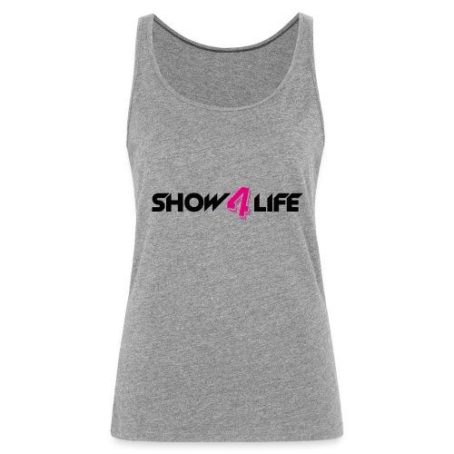 Show4life   Merchandise - Vrouwen Premium tank top