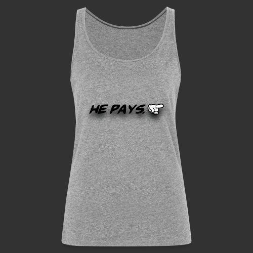 he pays - Vrouwen Premium tank top