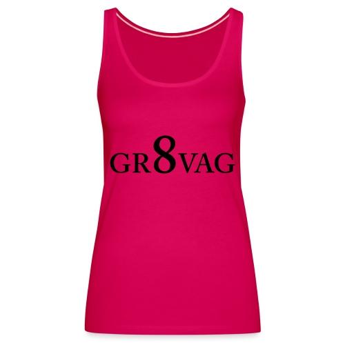 GR8VAG - Naisten premium hihaton toppi