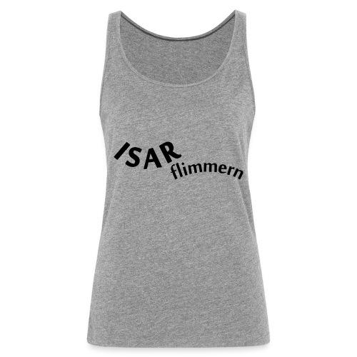 Isar_flimmern - Frauen Premium Tank Top